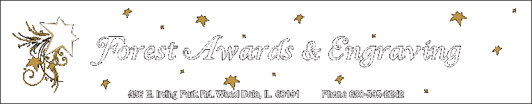 Forest Awards & Engraving a Corporate Awards Specialist Trophy shop Addison, Itasca, Schaumburg, Oak - fantasy football, perpetual plaques, sports-trophies, medals, corporate plaques, recognition awards, recognition plaques, art glass awards, corporate awards, trophy shop, academic awards, acrylic awards, engraving, sales achievement awards, name-badges, nameplates, bronze plaques, loving cup trophy,  championship trophies, crystal awards, employee-of-the-month-plaque, golf awards, trophies plaques medals,  municipal service awards, golf-trophy, ribbons, running-awards, soccer trophies, football,
